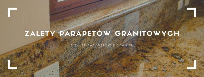zalety parapetów granitowych